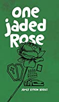 One Jaded Rose: A Nic Thorn Caper