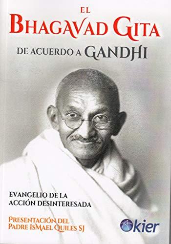 Bhagavad Guita de acuerdo a Gandhi, El: Evangelio de la acción desinteresada