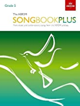 The ABRSM Songbook Plus, Grade 5: More classic and contemporary songs from the ABRSM syllabus (ABRSM Songbooks (ABRSM))