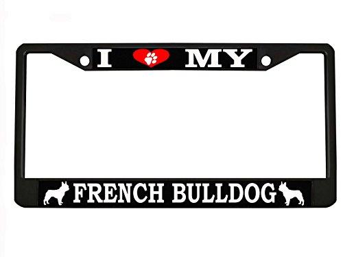 I Love My French Bulldog Dog Black Metal License Plate Frame License Tag Holder …