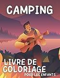 Camping: livre de coloriage pour les enfants: De superbes illustrations de camping pour les garçons et les filles qui aiment le plein air.