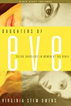 Daughters of Eve: Seeing Ourselves in Women of the Bible