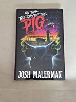 On This, the Day of the Pig 1587676877 Book Cover