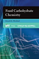 Food Carbohydrate Chemistry (Institute of Food Technologists Series)