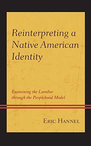 Reinterpreting a Native American Identity: Examining the Lumbee through the Peoplehood Model