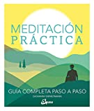 Meditación práctica: Guía completa paso a paso (Psicoemoción)
