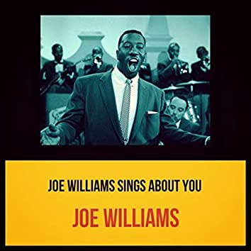 Joe Williams Sings About You