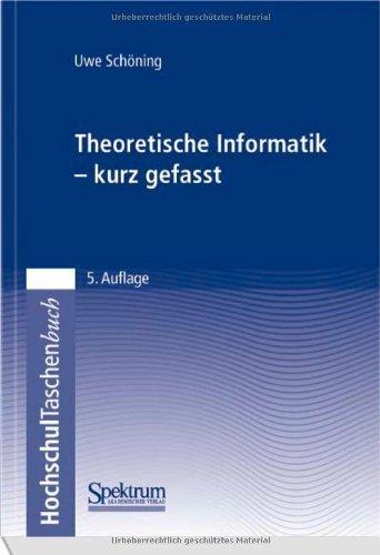 Theoretische Informatik - kurz gefasst by Uwe Sch?ning(2008-03-11)