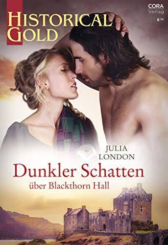 Dunkler Schatten über Blackthorn Hall (Historical Gold 353)