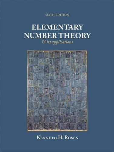 Compare Textbook Prices for Elementary Number Theory and Its Application 6th Edition ISBN 9780321500311 by Rosen, Kenneth