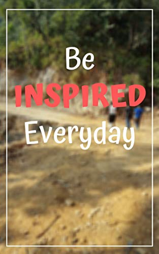 Be Inspired Everyday (English Edition)