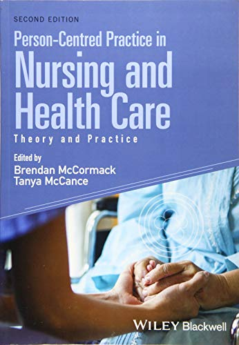 Compare Textbook Prices for Person-Centred Practice in Nursing and Health Care: Theory and Practice 2 Edition ISBN 9781118990568 by McCormack, Brendan,McCance, Tanya
