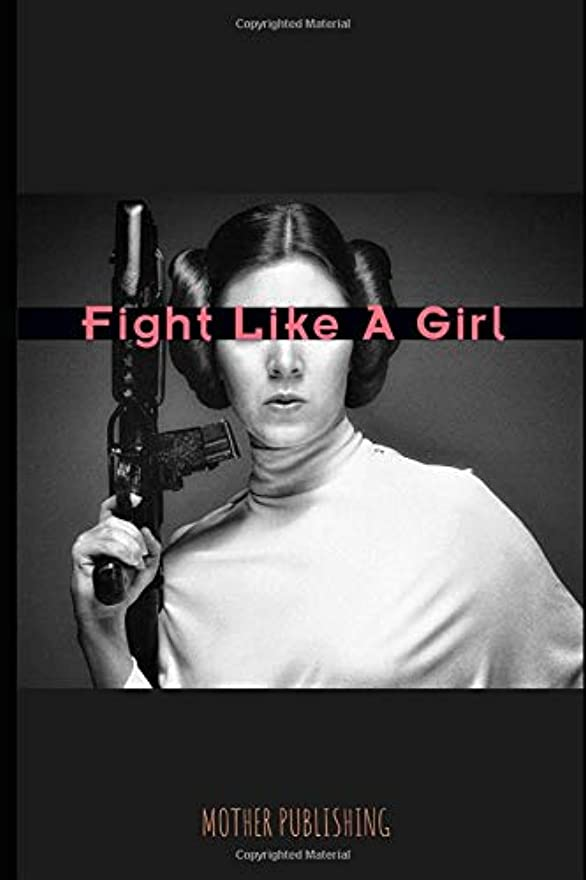 マーチャンダイジングキャンペーン温度Fight like a girl: A Journal for Practicing the Mindful Art of Fighting like a girl: Blank Lined Journal for Entrepreneurs, women warriors, Students, Planner for Work, Daily Personal Diary Organizer Self Improvement Ruled, Blank Lined Journal for
