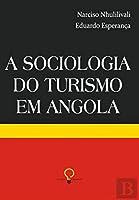 A Sociologia do Turismo em Angola (Portuguese Edition)