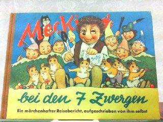 Mecki bei den 7 Zwergen. Sein zweiter märchenhafter Reisebericht, aufgeschrieben von ihm selbst. Illustriert von Professor Wilhelm Petersen. Zeichnungen der Mecki-Figur nach Diehl-Film.