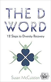 The D Word: 12 Steps to Diversity Recovery by [Susan McCuistion]