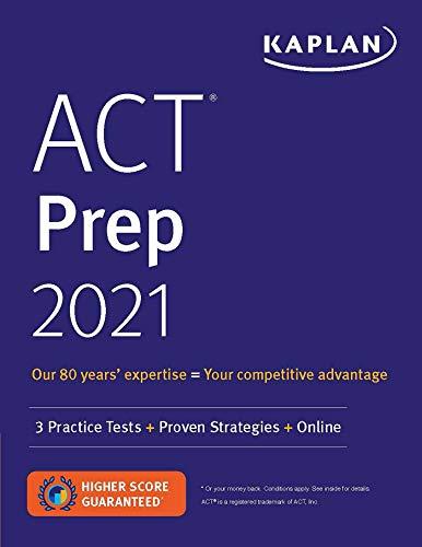 ACT Prep 2021: 3 Practice Tests + Proven Strategies + Online (Kaplan Test Prep)