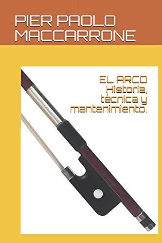 EL ARCO  Historia, técnica y mantenimiento.