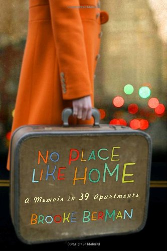 No Place Like Home: A Memoir in 39 Apartments