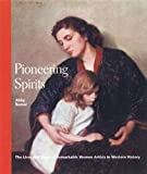 Pioneering Spirits: The Lives And Times of Remarkable Women Artists in Western History