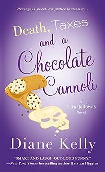Death, Taxes, and a Chocolate Cannoli (A Tara Holloway Novel Book 9) by [Diane Kelly]