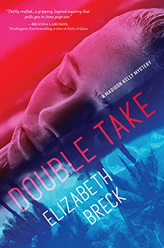 Double Take: A Madison Kelly Mystery by [Elizabeth Breck]
