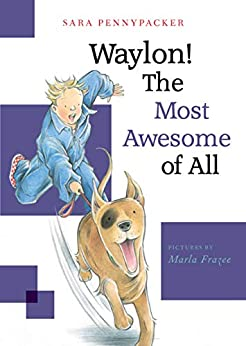 Waylon! The Most Awesome of All by [Sara Pennypacker, Marla Frazee]