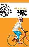 Guía Rápida Para el Ciclismo Seguro: Smart Cycling Quick Guide, Spanish Translation