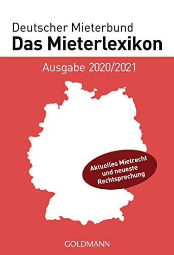Das Mieterlexikon - Ausgabe 2020/2021: Aktuelles Mietrecht und neueste Rechtsprechung