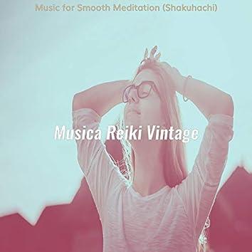 Music for Smooth Meditation (Shakuhachi)