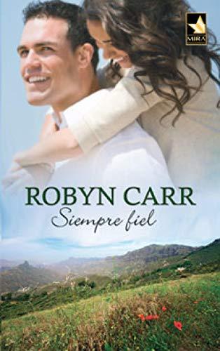 Siempre fiel de Robyn Carr