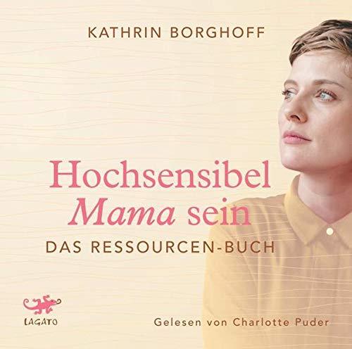 Hochsensibel Mama sein: Das Ressourcen-Buch