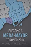 Electing a Mega-Mayor: Toronto 2014