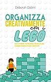 Organizza creativamente con i LEGO: Idee e strumenti per insegnare l'organizzazione ai bambini in modo efficace e divertente