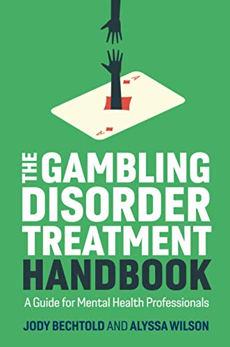 Compare Textbook Prices for The Gambling Disorder Treatment Handbook  ISBN 9781787755529 by Bechtold, Jody,Wilson, Alyssa