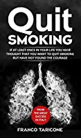 Quit Smoking: If at least once in your life you have thought that you want to quit smoking but have not found the courage