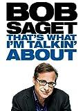 Bob Saget: That's What I'm Talking About