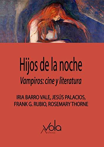 Hijos de la noche. Vampiros: cine y literatura (VOLA)