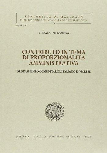 Contributo in tema di proporzionalità amministrativa. Ordinamento comumitario, italiano e inglese (Univ. Macerata-Fac. giurispr. II serie)