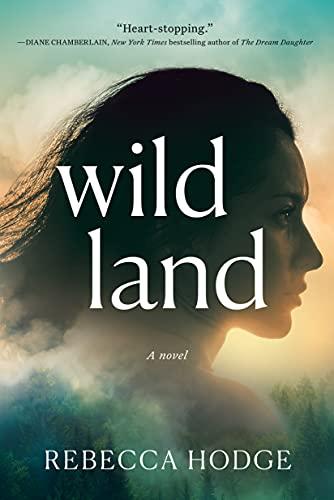Wildland: A Novel