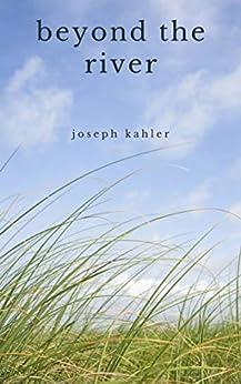 beyond the river by [joseph kahler]