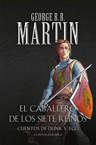 El caballero de los Siete Reinos: Cuentos de Dunk y Egg: El caballero errante | La espada leal | El caballero misterioso (Best Seller)