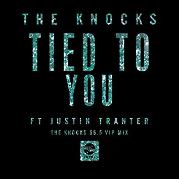 Tied To You (feat. Justin Tranter) [The Knocks 55.5 VIP Mix]