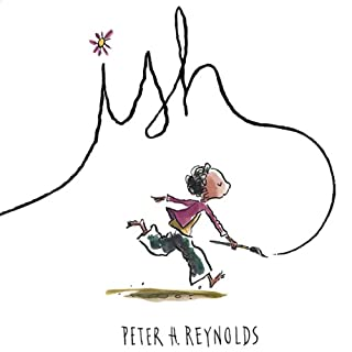 Ish                   Written by:                                                                                                                                 Peter H. Reynolds                               Narrated by:                                                                                                                                 Chester Gregory                      Length: 5 mins     Not rated yet     Overall 0.0