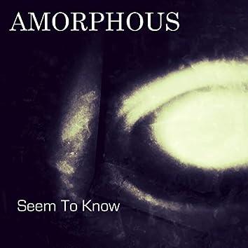Seem To Know