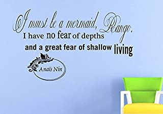 Wall Vinyl Decal Quote Sticker Home Decor Art Mural I must be a mermaid, Rango. I have no fear of depths and a great fear of shallow living Anais Nin Z232