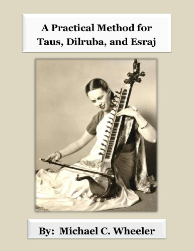 A Practical Method for Taus, Dilruba, and Esraj (English Edition)