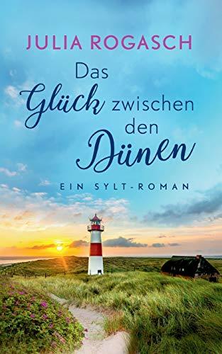 Buchseite und Rezensionen zu 'Das Glück zwischen den Dünen: Ein Sylt-Roman' von Julia Rogasch