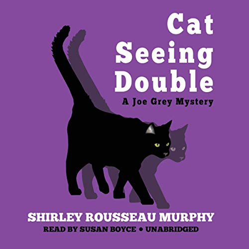 Cat Seeing Double                   By:                                                                                                                                 Shirley Rousseau Murphy                               Narrated by:                                                                                                                                 Susan Boyce                      Length: 10 hrs and 41 mins     47 ratings     Overall 4.6