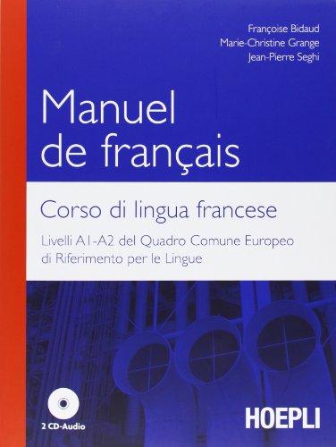 Manuel de francais-Corso di lingua francese. Livelli A1-A2 del quadro comune europeo di riferimento delle lingue. Con 2 CD Audio